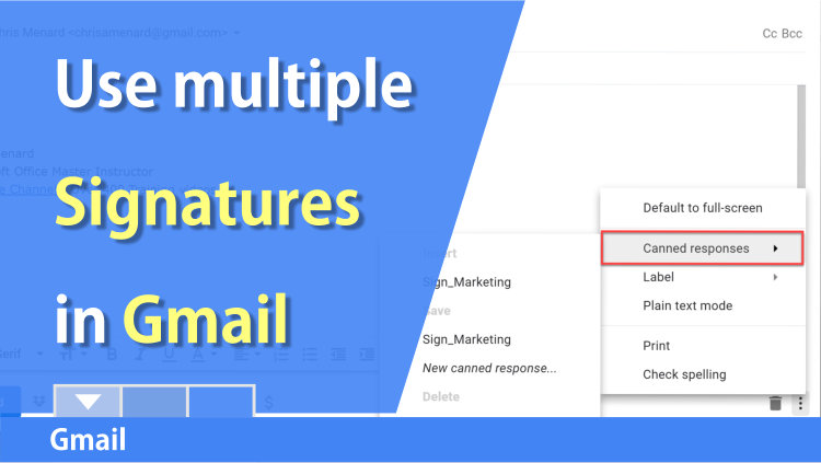 Gmail: Multiple signatures in Gmail using canned responses