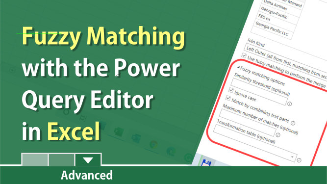 Excel for Office 365:  Fuzzy Matches with the Power Query Editor by Chris Menard