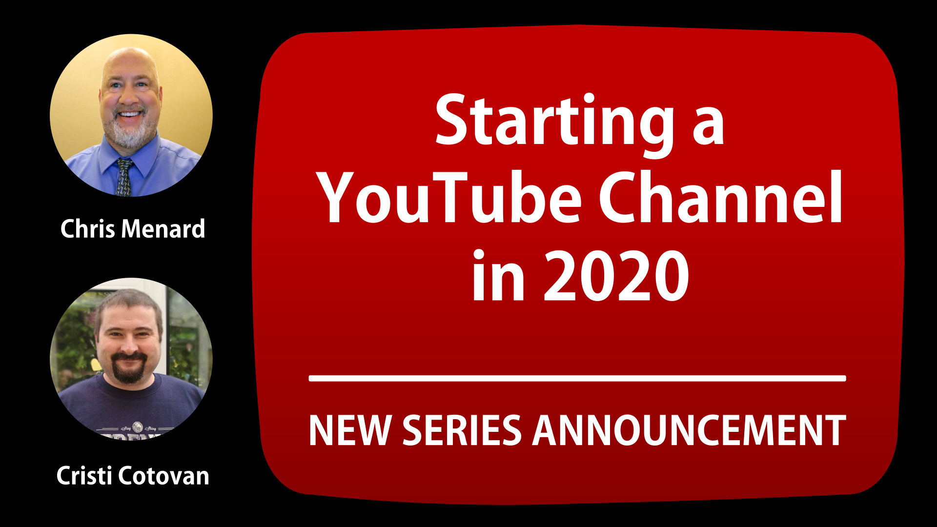 Announcing a new collaboration series on creating a YouTube channel in 2020