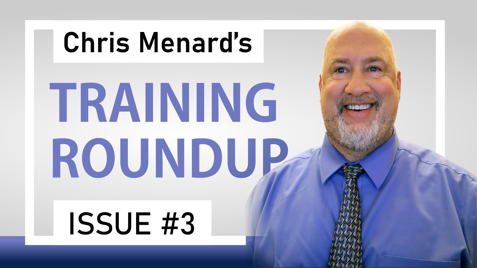 Chris Menard's Training Roundup | Issue #3