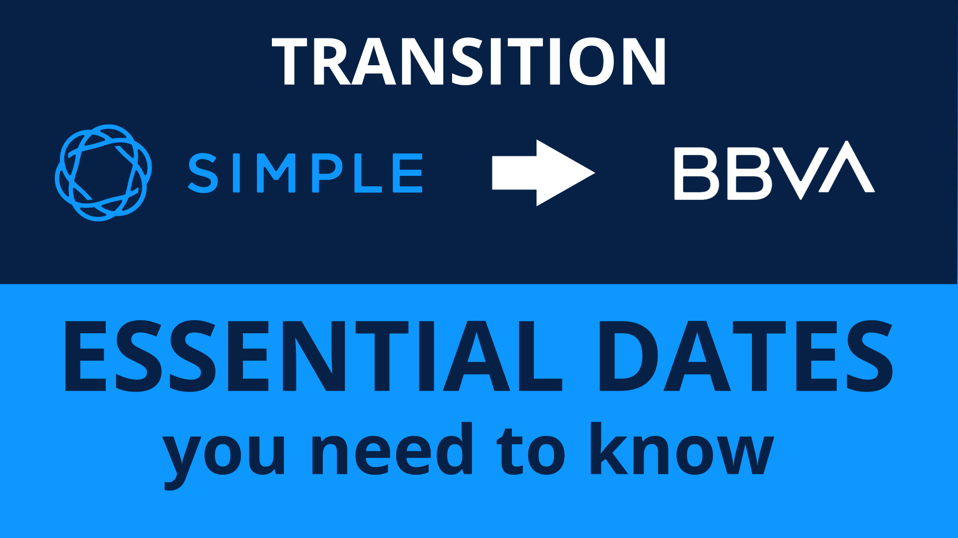 Simple Bank to BBVA USA - Essential dates you need to know