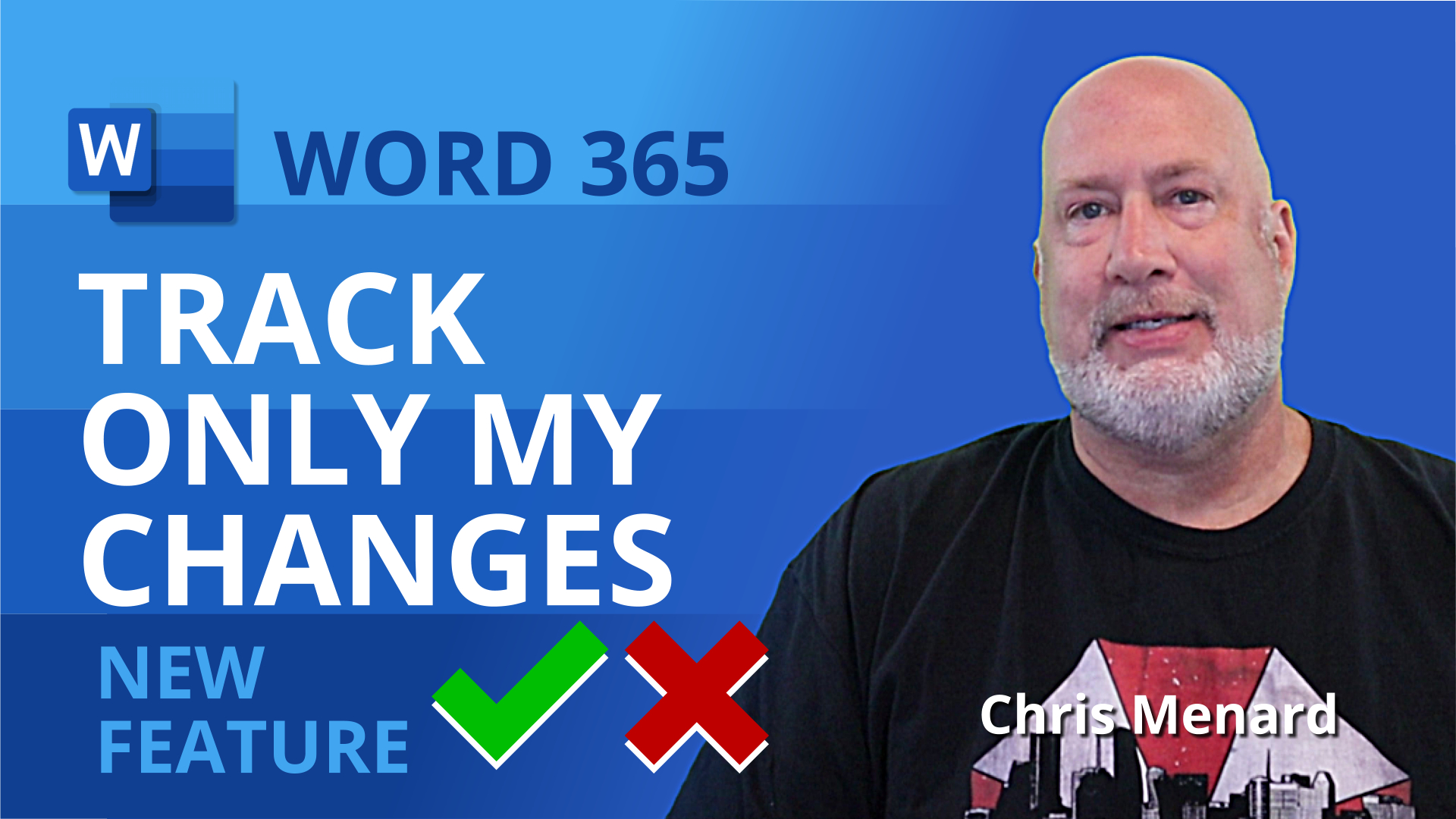Word track changes - Just Mine - Track only your changes - New feature - August 2021