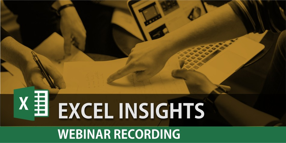 Webinar of Insights in Excel – Recording of live webinar