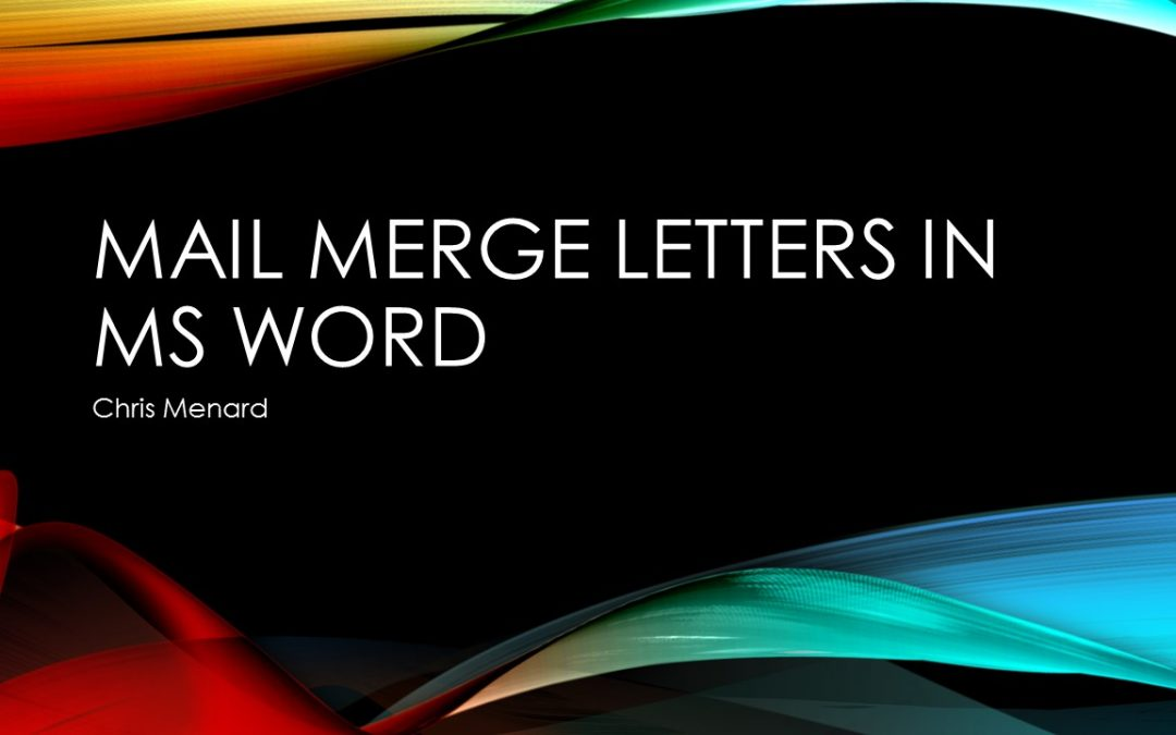Mail merge letters in Micrsoft Word using Excel spreadsheet as data source