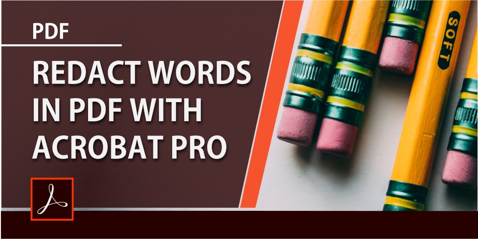 Redact a word or phrase in a PDF file in Adobe Acrobat Pro DC