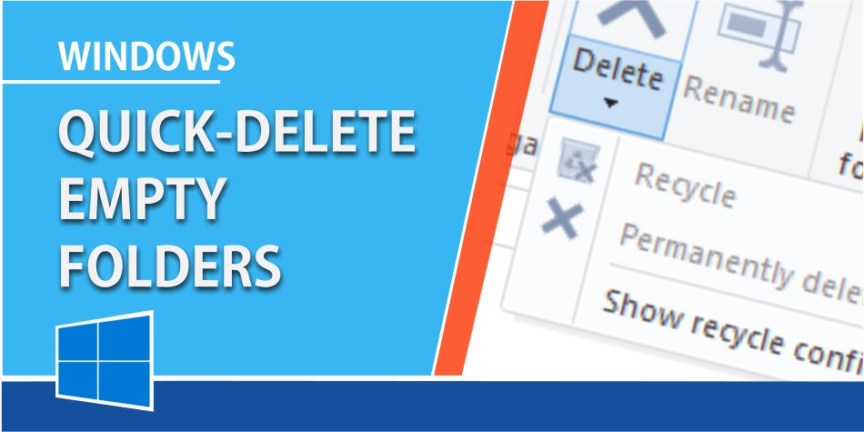 How to quickly delete empty folders in Windows 10