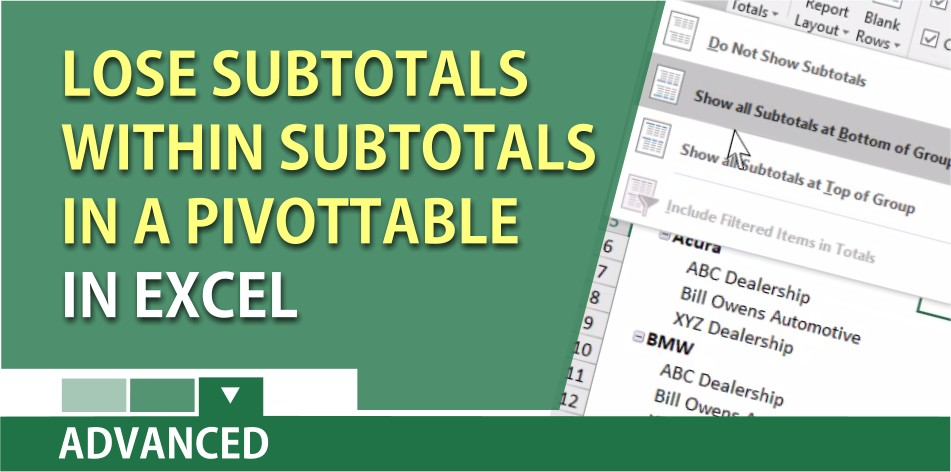 Excel – lose subtotal within subtotals in a PivotTable